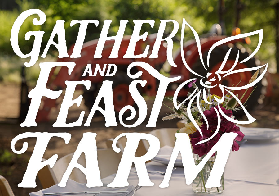 Gather and Feast Farm
